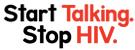Start Talking.Stop HIV.
